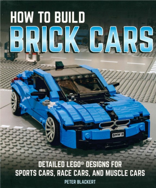 ISBN0760352658-1 How to Build Brick Cars: Detailed LEGO Designs for Sports Cars, Race Cars, and Muscle Cars