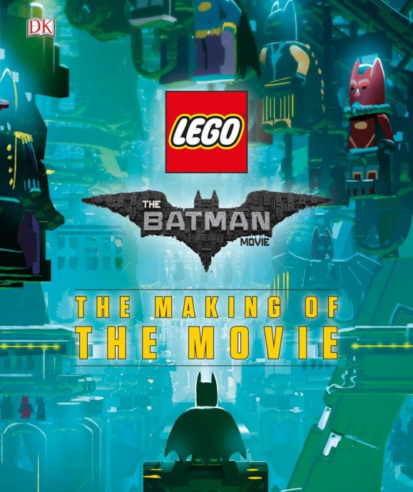 ISBN0241279585-1 The LEGO BATMAN MOVIE: The Making of the Movie