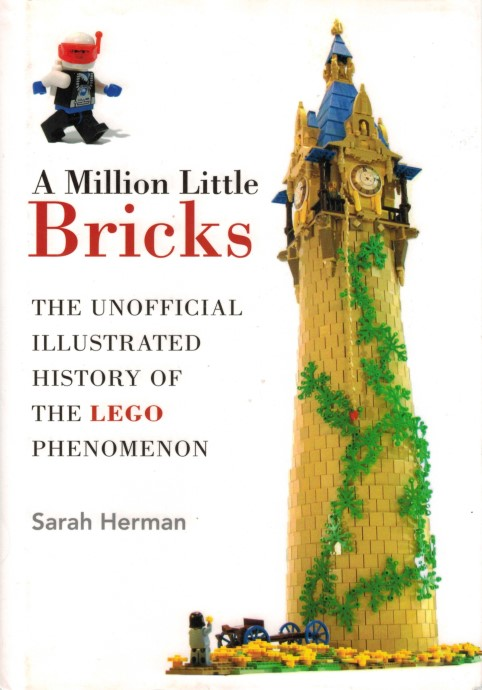 ISBN1626361185-1 A Million Little Bricks: The Unofficial Illustrated History of the LEGO Phenomenon